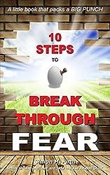 10 Steps to Break Through Fear