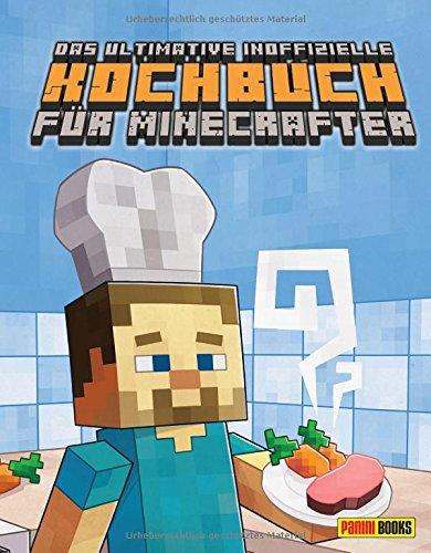 Das ultimative inoffizielle Kochbuch für Minecrafter (Zu B Ist Minecraft-was)