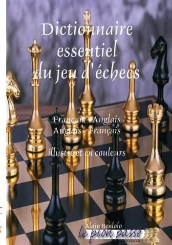 Dictionnaire Essentiel Du Jeu D'Echecs