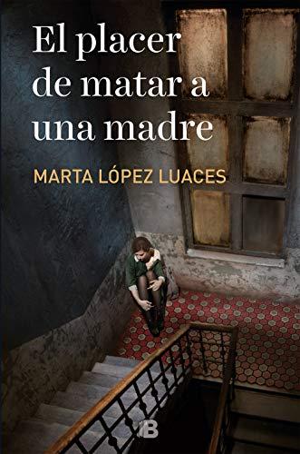 El placer de matar a una madre eBook: Marta López-Luaces: Amazon ...