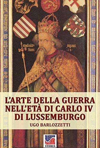 L'arte della guerra nell'età di Carlo IV