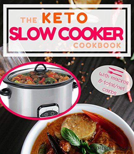 KETO SLOW COOKER: Keto Slow Cooker Cookbook for Beginners & Keto for Beginners Guide (UNIQUE! with macros & total/net carbs) (Keto Slow cooking)