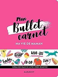 Mon Bullet carnet : Ma vie de Maman par  Marabout