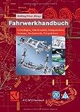 Fahrwerkhandbuch: Grundlagen, Fahrdynamik, Komponenten, Systeme, Mechatronik, Perspektiven (ATZ/MTZ-Fachbuch)