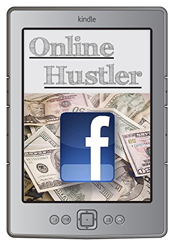 Online Hustler - Money with Facebook (English Edition)