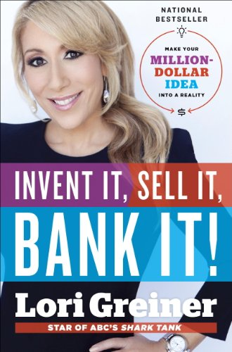 Invent It, Sell It, Bank It!: Make Your Million-Dollar Idea into a Reality (English Edition)
