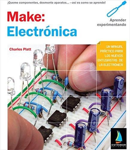 Make: Electrónica por Charles Platt