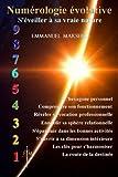 Numérologie évolutive: S'éveiller à sa vraie nature