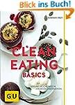 Clean Eating Basics: Der natürliche W...