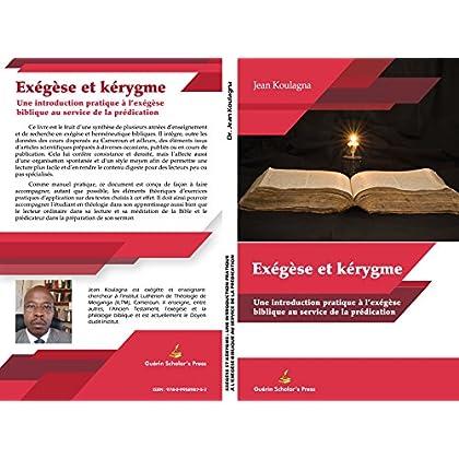 EXÉGÈSE et KÉRYGME: Une introduction pratique à l'exégèse biblique au service de la prédication