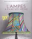 Lampes à faire soi-même : Modèles design pour illuminer votre maison