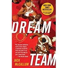 Dream Team: How Michael, Magic, Larry, Charles, and the Greatest Team of All Time Conquered the World and Changed the Game of Basketball Forever by Jack McCallum (2013-04-09)