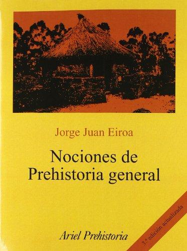Nociones de Prehistoria general (Ariel Historia) por Jorge J. Eiroa
