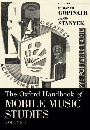 The Oxford Handbook of Mobile Music Studies, Volume 1 (Oxford Handbooks)