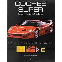 Coches Super Especiales: Obras Maestras del Diseño y la Ingeniería (Máquinas Civiles)