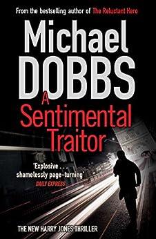 A Sentimental Traitor (Harry Jones) by [Dobbs, Michael]