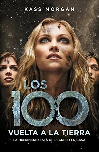Vuelta a la Tierra (Los 100 3) eBook: Kass Morgan: Amazon.es ...