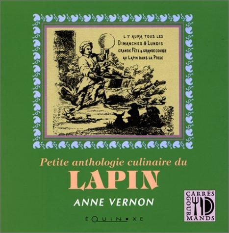 Petite anthologie culinaire du lapin par Anne Vernon