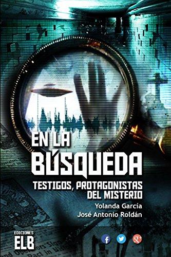 En la búsqueda: Testigos, protagonistas del misterio por José Antonio Roldán Sánchez