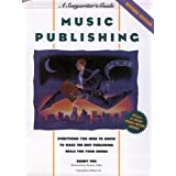 Music Publishing: A Songwriter's Guide - 2nd Edition