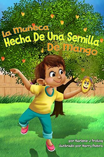 La Muñeca Hecha De Una Semilla De Mango por Karlene J Froling