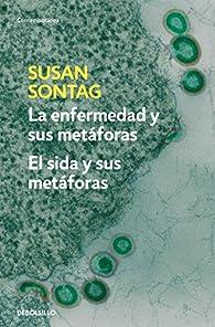 La enfermedad y sus metáforas | El sida y sus metáforas par Susan Sontag