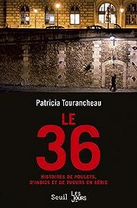 Le 36 par Patricia Tourancheau