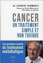 Cancer - Un traitement simple et non toxique de Laurent Schwartz