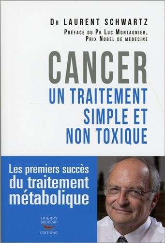 Cancer : un traitement simple et non toxique par Laurent Schwartz
