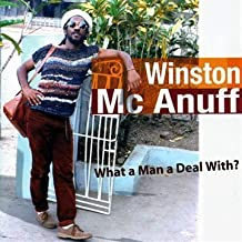What a Man a Deal With by Winston McAnuff
