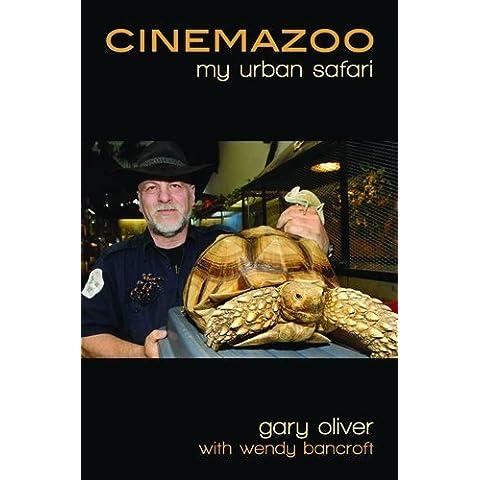 Cinemazoo: My Urban Safari by Gary Oliver, Wendy Bancroft (2011) Paperback