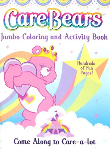 Come Along To Care-a-lot (CARE BEARS JUMBO COLORING & ACTIVITY BOOK)
