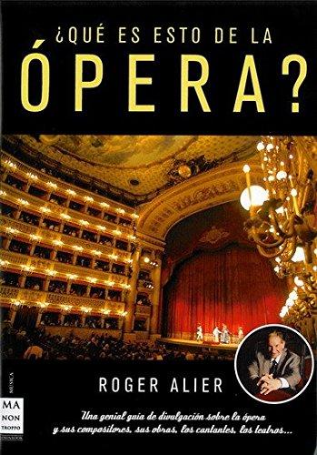 ¿Qué es esto de la ópera? por Roger Alier