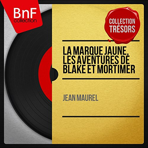 La marque jaune, les aventures de Blake et Mortimer (Mono Version)