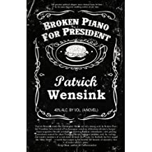 Broken Piano for President by Patrick Wensink (2012-02-11)