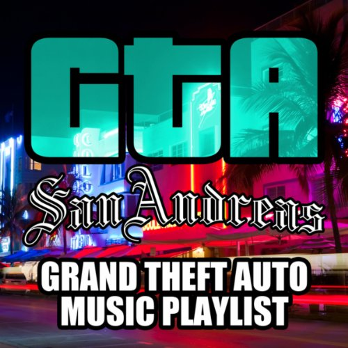 GTA San Andreas - Grand Theft Auto Music Playlist