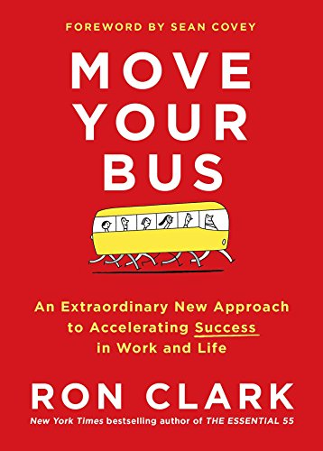 move-your-bus-an-extraordinary-new-approach-to-accelerating-success-in-work-and-life-english-edition