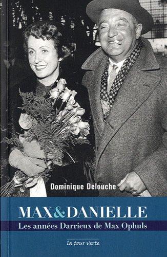 Max & Danielle : Les annes Darrieux de Max Ophuls