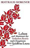 Leben und Abenteuer der Trobadora Beatriz nach Zeugnissen ihrer Spielfrau Laura: Roman bei Amazon kaufen
