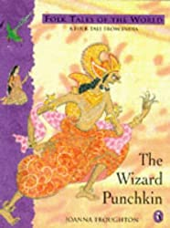 The Wizard Punchkin: A Tale from India (Puffin Folk Tales of the World)