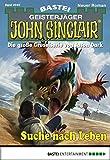 Ian Rolf Hill: John Sinclair - Folge 2044: Suche nach Leben
