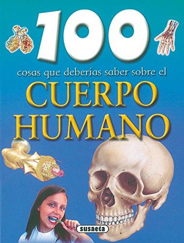 Cuerpo Humano,100 Cosas Que Deberias Saber (100 Cosas Que Deberías Saber) por Equipo Susaeta