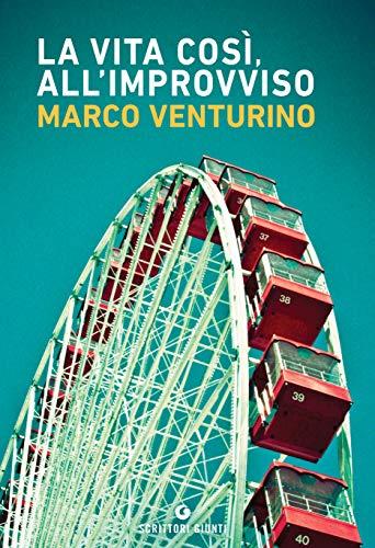 La vita così, all'improvviso (Italian Edition)