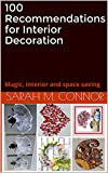 100 Recommendations for Interior Decoration: Magic, interior and space saving