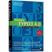 Einstieg in TYPO3 4.0: Installation, Grundlagen, TypoScript und TemplàVoilà (Galileo Computing)