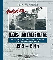 Reichs- und Kriegsmarine geheim: 1919-1945