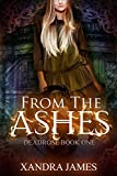 From the Ashes (A sweet dragon shifter adventure romance) (Deadrose Book 1)