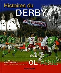 """Afficher """"Histoires du derby OL-ASSE : ASSE-OL"""""""