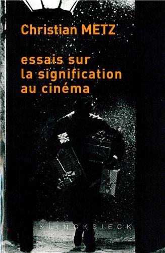 Essais sur la signification au cinéma : Tomes 1 et 2 par Christian Metz