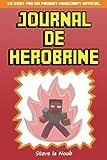 Journal de Herobrine: Ce n'est pas un produit Minecraft officiel